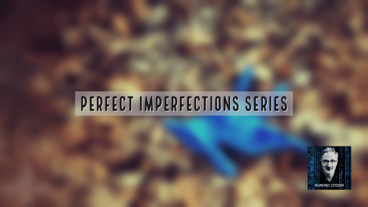 Perfect Imperfection #6